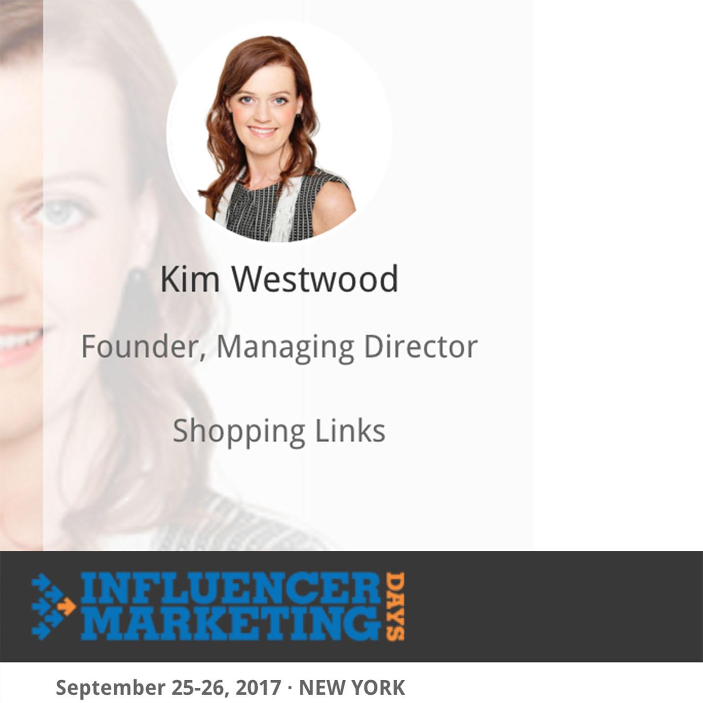 Shopping Links Founder Kim Westwood to Speak at Influencer Marketing Days 2017